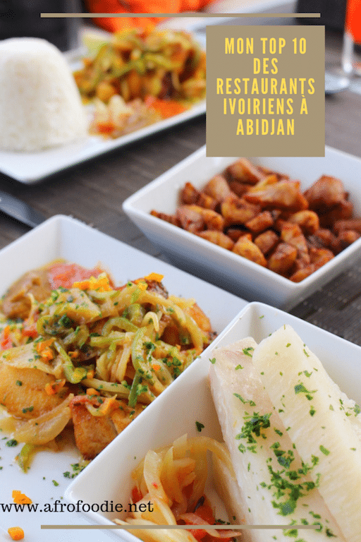 Mon top 10 des Restaurants Ivoiriens à Abidjan { 2019 }